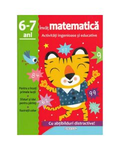 Activitati ingenioase si educative: Invat matematica 6-7 ani