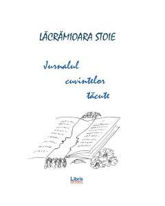 Jurnalul cuvintelor tacute - Lacramioara Stoie