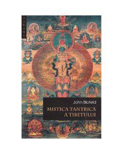 Mistica tantrica a Tibetului - John Blofeld