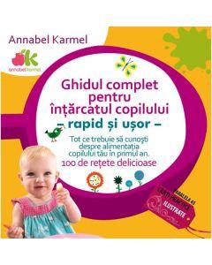 Ghidul complet pentru intarcatul copilului - Annabel Karmel