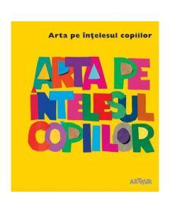 Arta pe intelesul copiilor (Cartea galbena)
