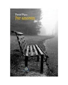 Per amorem - Daniel Piscu