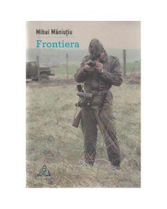 Frontiera - Mihai Maniutiu