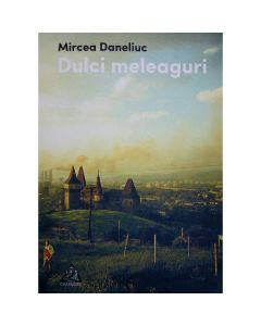 Dulci meleaguri - Mircea Daneliuc