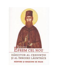 Sfantul Efrem cel Nou, daruitor al credintei si al innoirii launtrice