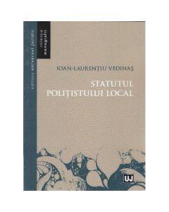 Statutul politistului local - Ioan-Laurentiu Vedinas