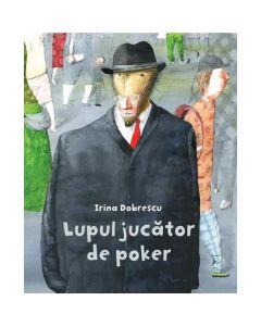 Lupul jucator de poker (Cartea cu Genius) - Irina Dobrescu