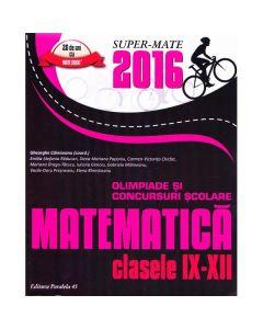 Matematica cls 9-12 Olimpiade si concursuri Scolare ed.2016 - Gheorghe Cainiceanu