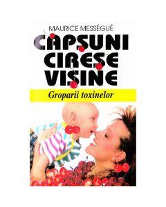 Capsuni, cirese, visine - Maurice Messegue
