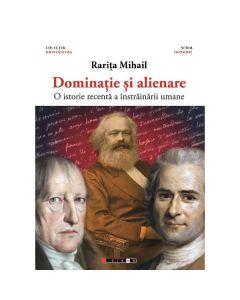 Dominatie si alienare - Rarita Mihail