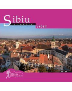 Calator prin tara mea. Sibiu - Mariana Pascaru, Florin Andreescu