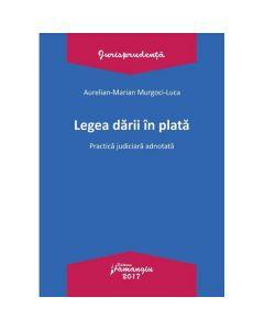 Legea darii in plata - Aurelian-Marian Murgoci-Luca