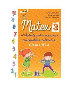 Matematica - Clasa 3 - Matex 3. 40 de teste - Camelia Burlan, Irina Negoita