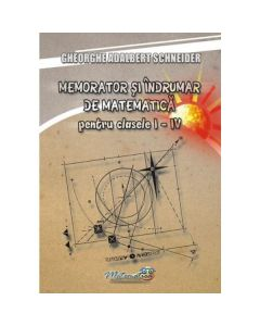 Memorator matematica - Clasele 1-4 - Gheorghe Adalbert Schneider