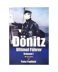 Donitz, ultimul Fuhrer vol.1 - Peter Padfield