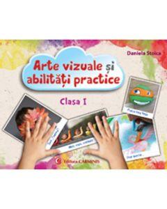 Arte vizuale si abilitati practice - Clasa 1 - Caiet - Daniela Stoica