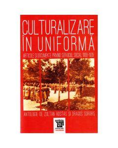 Culturalizare in uniforma - Zoltan Rostas, Dragos Sdrobis