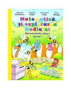 Matematica si explorarea mediului Clasa 1 Partea 1 + CD - Gabriela Barbulescu, Daniela Besliu