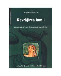 Revrajirea lumii - Virgiliu Gheorghe