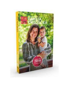 Familia Ortodoxa - Colectia anului 2016 (iulie-decembrie)