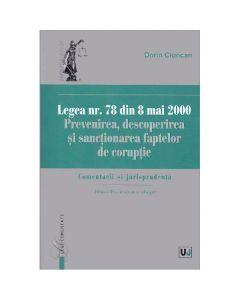 Legea nr.78 din 8 mai 2000: Prevenirea, descoperirea si sanctionarea faptelor de coruptie - Dorin Ciuncan