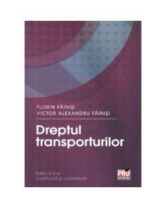 Dreptul transporturilor Ed. 5 - Florin Fainisi, Victor Alexandru Fainisi