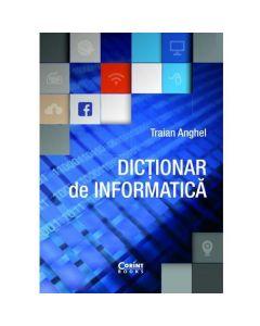 Dictionar de informatica ed.2017 - Traian Anghel