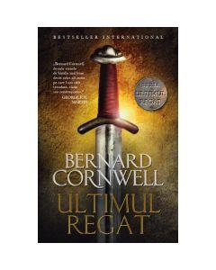 Ultimul regat - Bernard Cornwell