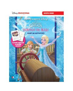 Disney Regatul de gheata - Dincolo de mari - Caiet de activitati. Grupa mare