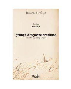 Stiinta dragoste credinta - Cristian Badilita
