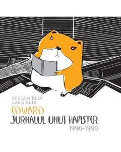 Edward, jurnalul unui hamster - Miriam Elia, Ezra Elia