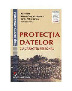 Protectia datelor cu caracter personal - Irina Alexe, Nicolae-Dragos Ploesteanu