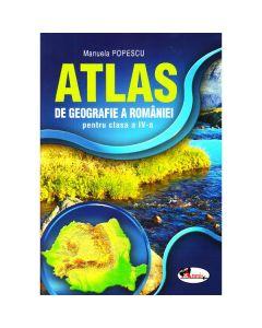 Atlas Geografia Romaniei - Clasa 4. Ed.2015 - Manuela Popescu