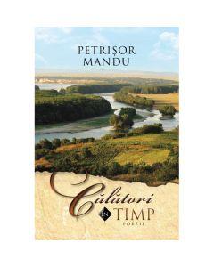 Calatori in timp - Petrisor Mandu