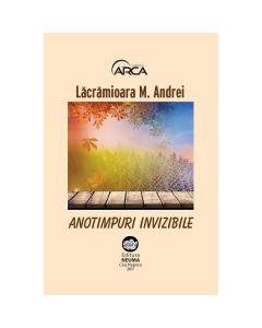 Anotimpuri invizibile - Lacramioara M. Andrei