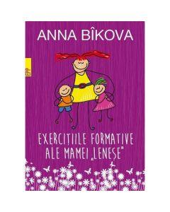 Exercitiile formative ale mamei lenese - Anna Bikova