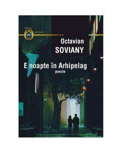 E noapte in Arhipelag - Octavian Soviany