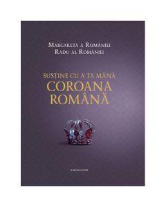 Sustine cu a ta mana Coroana romana - Margareta a Romaniei, Radu al Romaniei