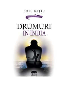 Drumul in India - Emil Ratiu