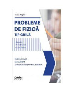 Probleme de Fizica tip grila - Traian Anghel