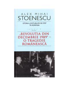 Istoria loviturilor de stat. Vol. 4 ( Partea 1) Ed. 3 - Alex Mihai Stoenescu