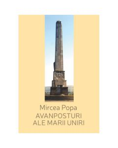 Avanposturi ale Marii Uniri - Mircea Popa