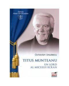 Titus Munteanu, un lord al micului ecran - Octavian Ursulescu