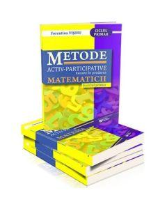 Metode activ-participative folosite in predarea matematicii la ciclul primar - Florentina Visoiu