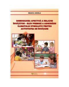 Dimensiunea afectiva a relatiei invatator-elev premisa a asigurarii climatului stimulativ - Sbanca Angela