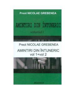 Amintiri din intuneric Vol.1+2 - Nicolae Grebenea