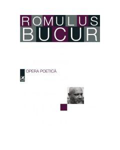 Opera poetica - Romulus Bucur