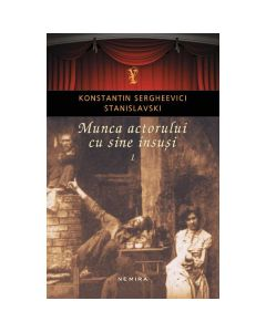 Munca actorului cu sine insusi vol. 1 - Konstantin Sergheevici Stanislavski