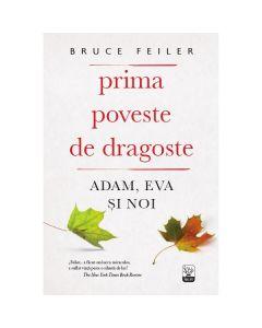 Prima poveste de dragoste: Adam, Eva si noi - Bruce Feiler