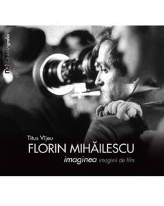 Florin Mihailescu. Imaginea imaginii de film - Titus Vijeu
